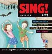 Sing! 2013: v. 1 [Audio]