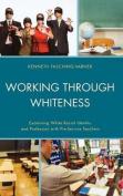 Working Through Whiteness