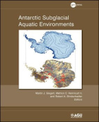 Antarctic Subglacial Aquatic Environments