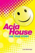 Acid House: The True Story