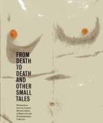From Death to Death and Other Small Tales