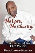 No Love, No Charity