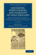 Leechdoms, Wortcunning, and Starcraft of Early England