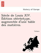 Sie Cle de Louis XIV. E Dition Ste Re Otype, Augmente E D'Une Table Des Matie Res. [FRE]