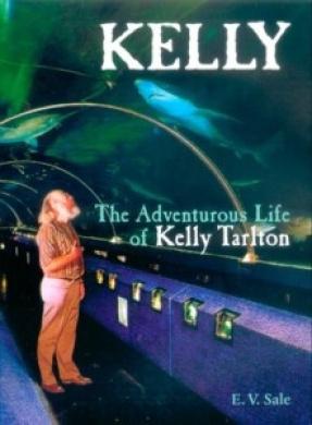 Kelly: The Adventurous Life of Kelly Tarlton [Paperback]