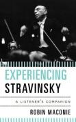 Experiencing Stravinsky