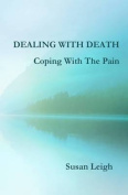 Dealing With Death, Coping With The Pain