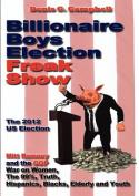 Billionaire Boys Election Freak Show