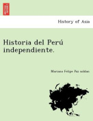 Historia del Peru Independiente. [Spanish]
