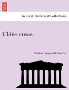 L'Ide E Russe. [FRE]