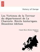 Les Victimes de La Terreur Du de Partement de La Charente. Re Cits Historiques. Deuxie Me E Dition [FRE]