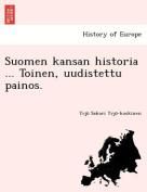 Suomen Kansan Historia ... Toinen, Uudistettu Painos. [FIN]