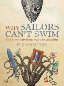 Why Sailors Can't Swim and Other Marvellous Maritime Curiosities