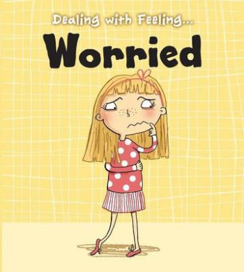 Worried (Dealing with Feeling)