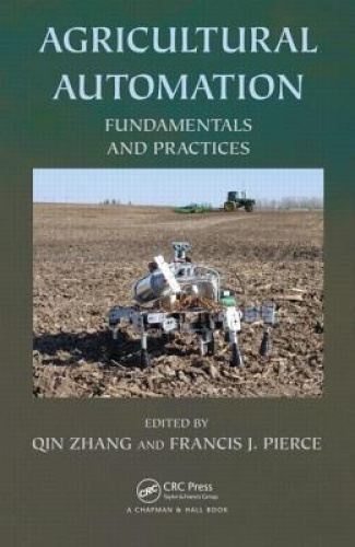 Agricultural Automation: Fundamentals and Practices by Qin Zhang.