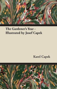 The Gardener's Year - Illustrated by Josef Capek
