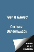 The Year It Rained