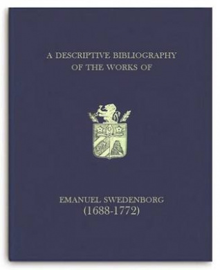 A Descriptive Bibliography of the Works of Emanuel Swedenborg (1688-1772): Vol. II