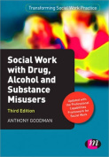 Social Work with Drug, Alcohol and Substance Misusers