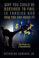Why You Could Be Destined to Fail in Trading and How You Can Avoid It!
