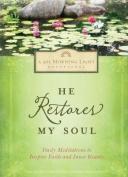 He Retores My Soul