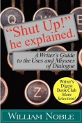 """Shut UP!"" He Explained"