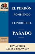 El Perd N: Rompiendo El Poder del Pasado / Forgiveness [Spanish]