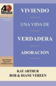 Viviendo Una Vida de Verdadera Adoracion / Living a Life of True Worship  [Spanish]