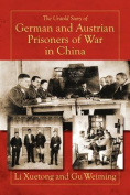 The Untold Story of German and Austrian Prisoners of War in China