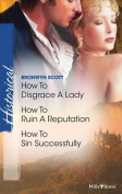 How to Disgrace a lady/How to Ruin a reputation/How to Sin Successfully
