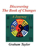 Discovering the Book of Changes - A Journey
