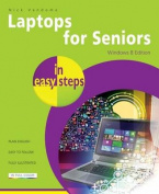 Laptops for Seniors in Easy Steps, Windows 8 Edition