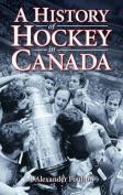 History of Hockey in Canada, A