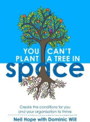 You Can't Plant a Tree in Space