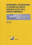 Doctrinaires, Vulgarisateurs Et Passeurs Des Droites Radicales Au Xxe Siecle  [FRE]
