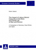 The Impact of Labour Market Insecurity on the Work and Family Life of Men and Women [GER]