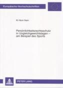 Persoenlichkeitsrechtsschutz in Ungleichgewichtslagen - Am Beispiel Des Sports  [GER]