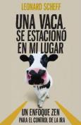 Una Vaca Se Estaciono En Mi Lugar [Spanish]