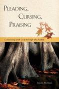 Pleading, Cursing, Praising