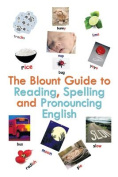 The Blount Guide to Reading, Spelling and Pronouncing English
