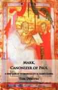 Mark Canonizer of Paul