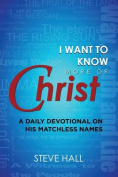 I Want to Know More of Christ
