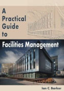 A Practical Guide to Facilities Management