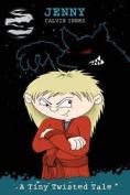 Jenny (Tiny Twisted Tales)