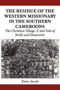 The Residue of the Western Missionary in the Southern Cameroons. the Christian Village