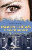 Chinese Whispers (Raven Lucas)