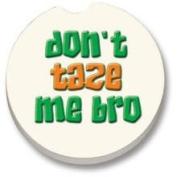 Don't Tase Me Bro Car Coaster Single