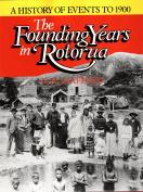 The Founding Years in Rotorua