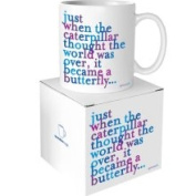 Quotable Cards Quote Just When The Caterpillar Mug