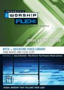 Iworship Flexx 16 Jesus at the Center